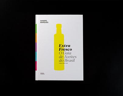 Extra fresco: O guia de azeites do Brasil