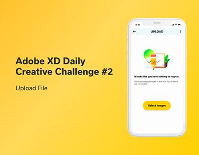 Adobe XD Daily Creative Challenge #2 - Upload File