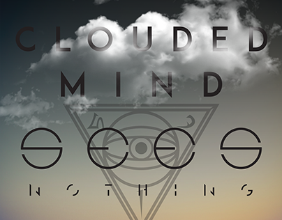 Clouded Mind Sees Nothing
