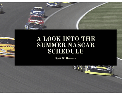 A Look Into the Summer NASCAR Schedule