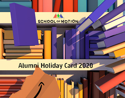 School of Motion Alumni Holiday Card 2020 Submission
