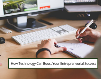 How Technology Can Boost Your Entrepreneurial Success