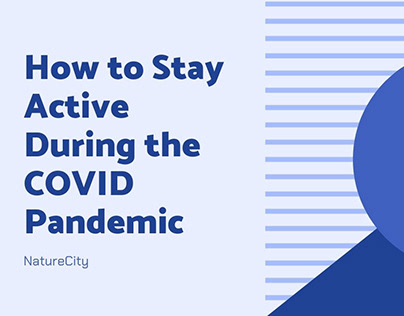 Staying Active During the COVID Pandemic | NatureCity