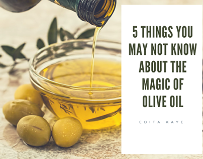 Things You May Not Know About the Magic of Olive Oil