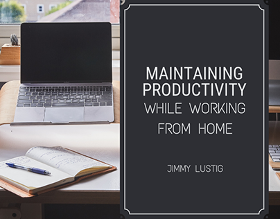 Maintaining Productivity While Working from Home