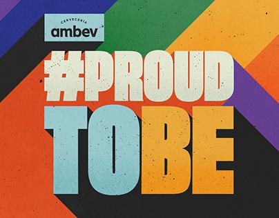 #ProudToBe - Ambev | Regional Campaign Pride 2021
