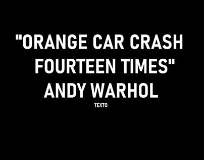 """análise """"orage car crash fourteen times"""" - Andy Warhol"""