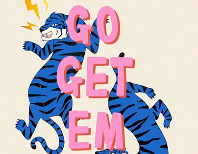 Go get em