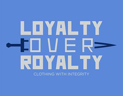Loyalty Over Royalty Logo Design