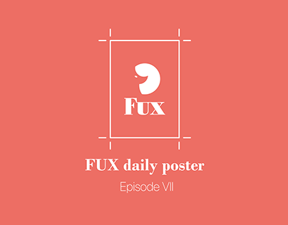 FUX daily Poster Episode VII