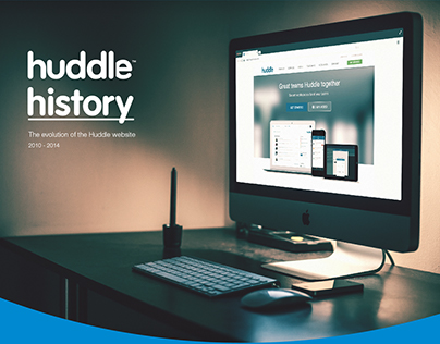 Huddle History - The evolution of the Huddle website