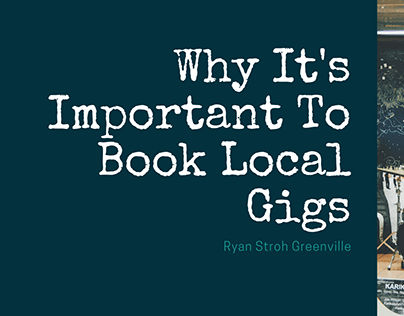 Why It's Important To Book Local Gigs