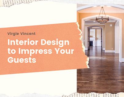 Interior Design to Impress Your Guests | Virgie Vincent