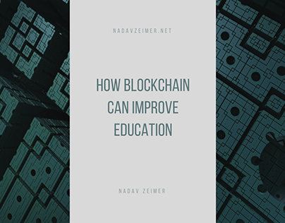 Nadav Zeimer | How Blockchain can Improve Education