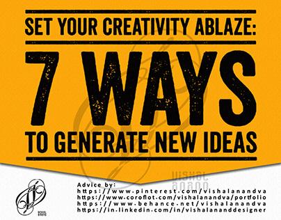 SET YOUR CREATIVITY ABLAZE-7 WAYS TO GENERATE NEW IDEAS