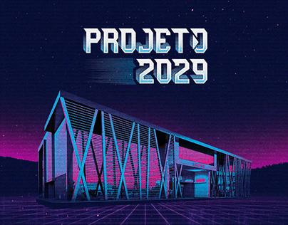 Projeto 2029