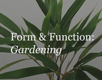 Form & Function: Gardening