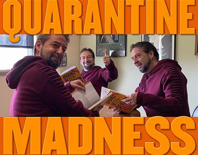 Quarantine Madness Video Journal