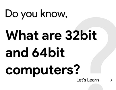 Do You Know What are 32bit and 64bit computers?