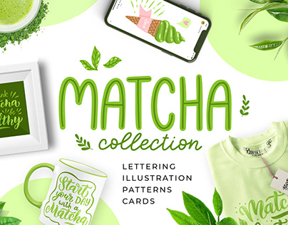 Matcha collection: lettering quotes and illustrations.