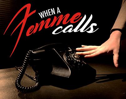When a Femme Calls