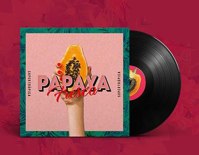 Papaya Fresca / Supertrópica LP