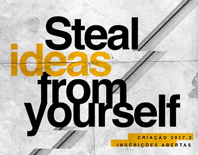 Steal Ideas from Yourself - Campanha Criação 2017