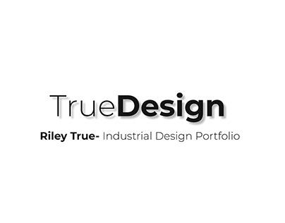 Riley True- Industrial Design Portfolio