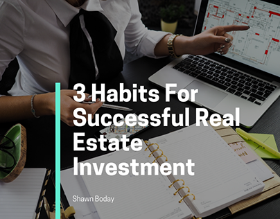 3 Habits For Successful Real Estate Investment