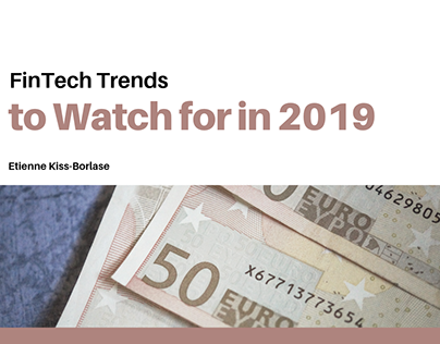 Etienne Kiss-Borlase | FinTech Trends for 2019