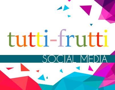 Tutti-Frutti | Social Media