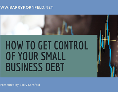 How to Get Control of Your Small Business Debt