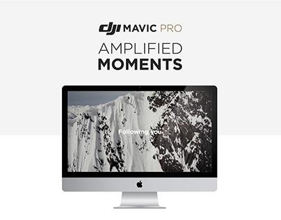 Dji Mavic Pro mini Campaign // Amplifying Moments