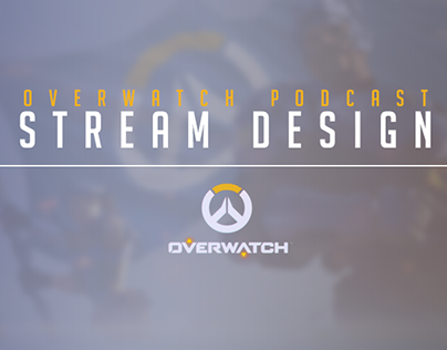 Stream Design - Overwatch Podcast