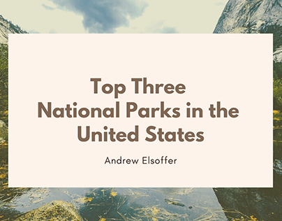 Top Three National Parks in the United States