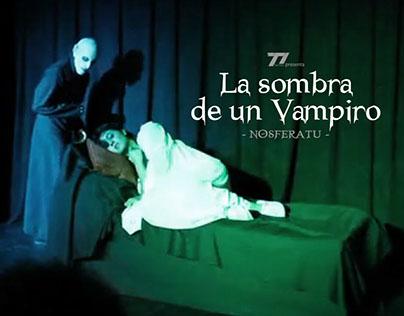 """STAGE PLAY - """"La Sombra de un Vampiro, Nosferatu"""" Play"""