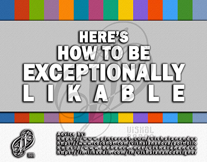 HERE'S-HOW TO BE EXCEPTIONALLY LIKABLE