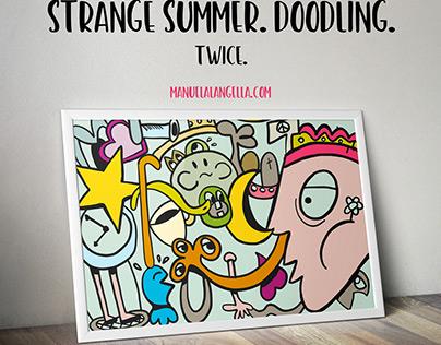 Strange Summer. Doodling. Twice