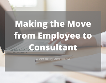 Making the Move from Employee to Consultant