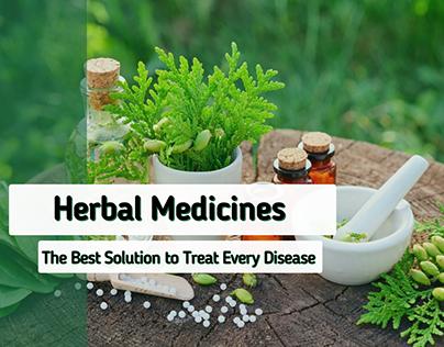 Herbal Medicines- Best Solution to Treat Every Disease