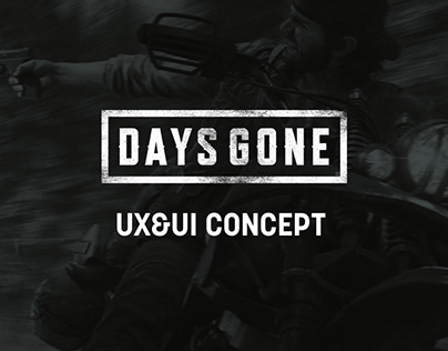 Days Gone UX&UI Concept