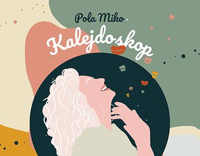 Pola Miko - Kalejdoskop | illustrations + lyric video