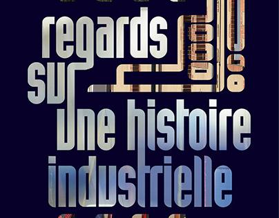 Regards sur une histoire industrielle