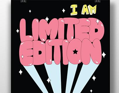 I Am Limited Edition Not Weird