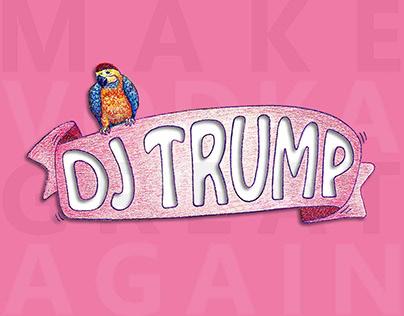 DJ TRUMP - MAKE VODKA GREAT AGAIN