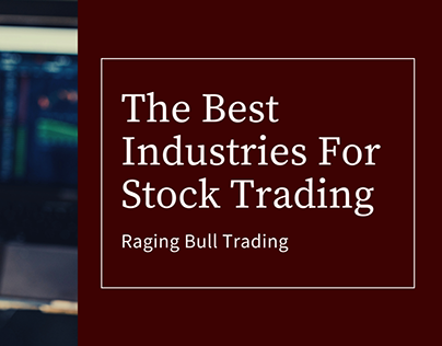 The Best Industries For Stock Trading
