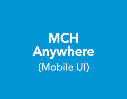MCH Anywhere UI Design