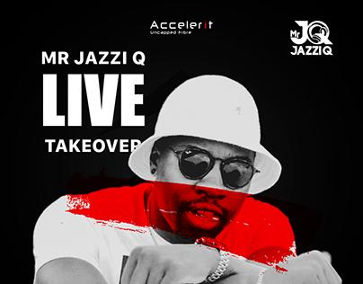 Mr. JazziQ Live Takeover with Accelerit Fibre