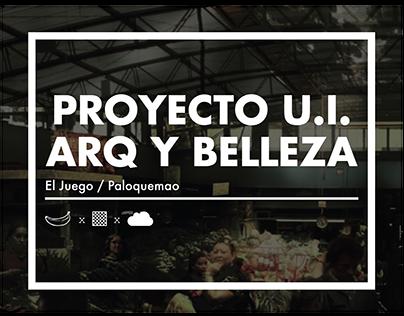 Unidad Int. Arquitectura y Belleza Proyecto - El Juego