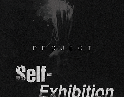 Self-Exhibition ( A Lockdown Project)